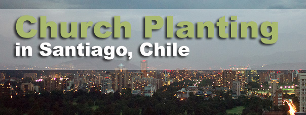 Church Planting in Santiago, Chile